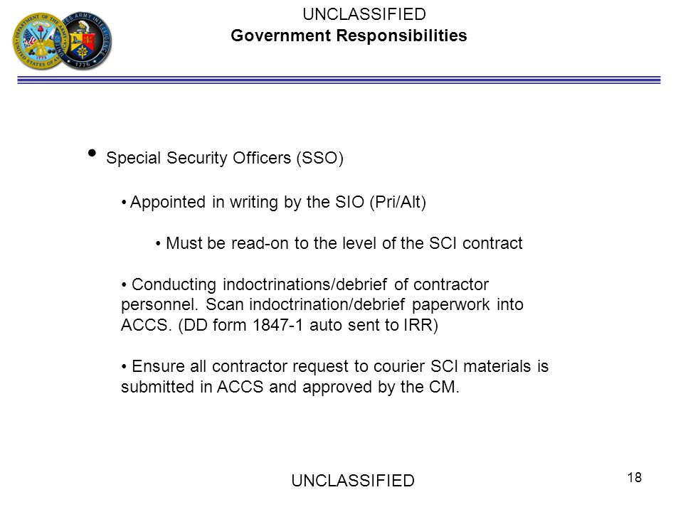 Government Responsibilities Special Security Officers (SSO) Appointed in writing by the SIO (Pri/Alt) Must be read-on to the level of the SCI contract