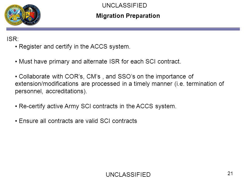 Migration Preparation ISR: Register and certify in the ACCS system. Must have primary and alternate ISR for each SCI contract. Collaborate with COR's,