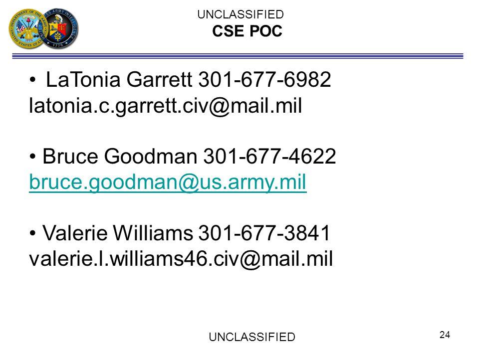 CSE POC LaTonia Garrett 301-677-6982 latonia.c.garrett.civ@mail.mil Bruce Goodman 301-677-4622 bruce.goodman@us.army.mil bruce.goodman@us.army.mil Val