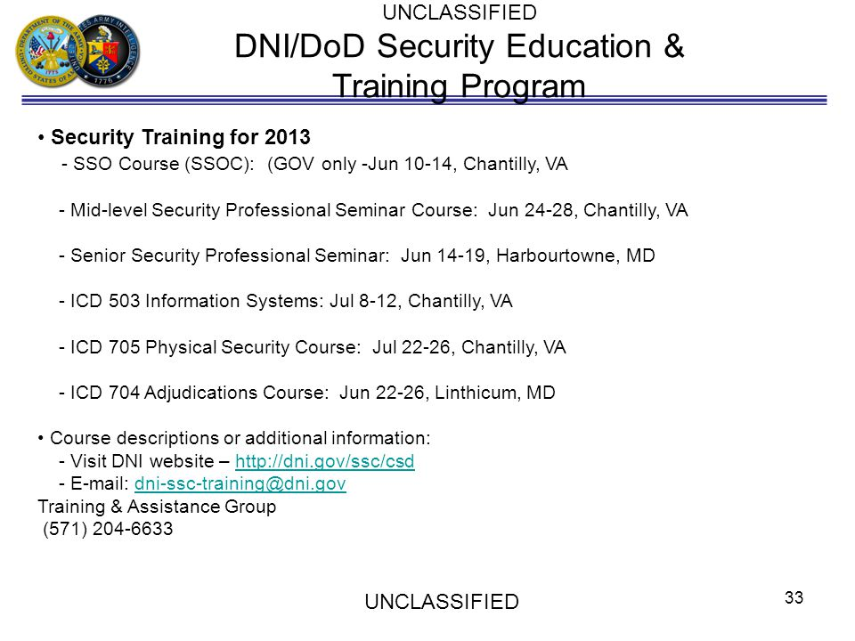 UNCLASSIFIED DNI/DoD Security Education & Training Program Security Training for 2013 - SSO Course (SSOC): (GOV only -Jun 10-14, Chantilly, VA - Mid-l