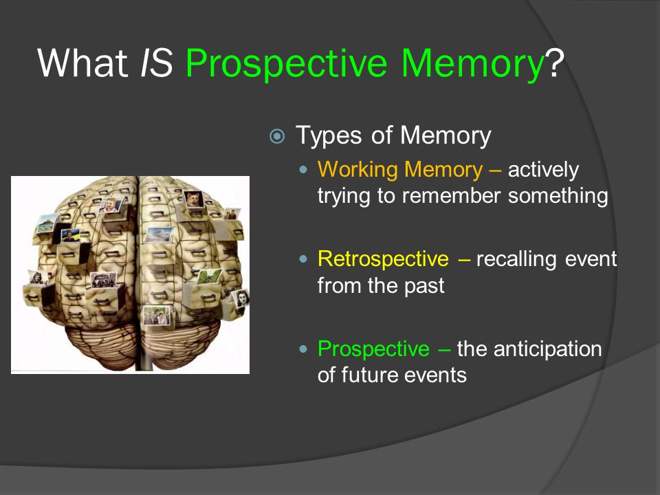 What IS Prospective Memory.