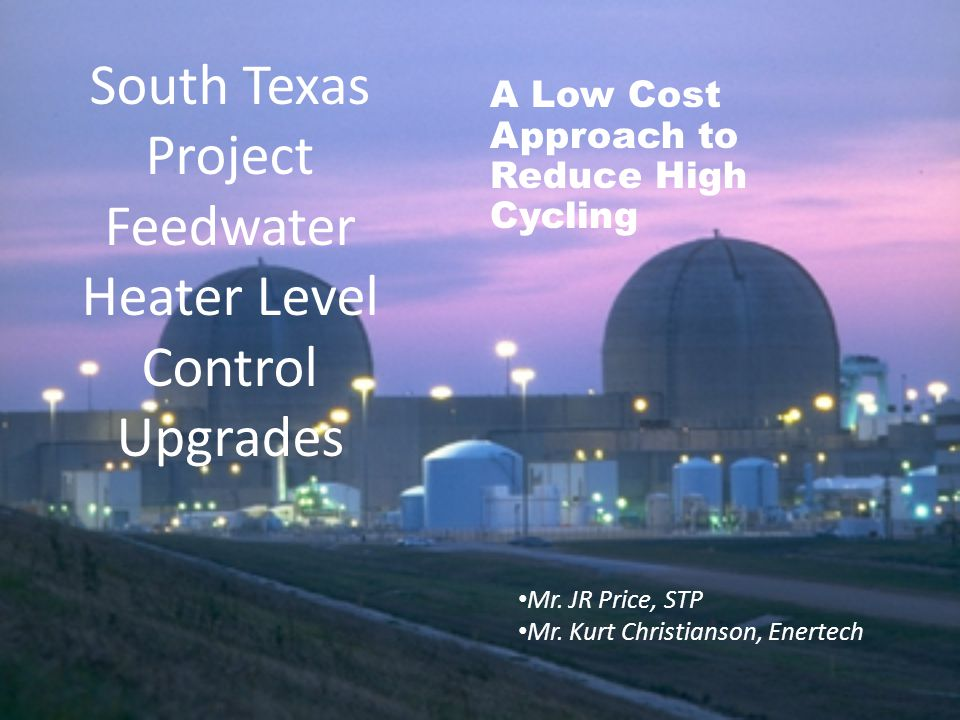 South Texas Project Feedwater Heater Level Control Upgrades Mr.