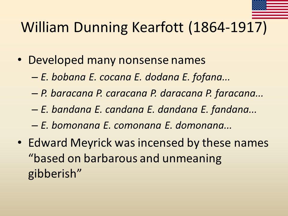 William Dunning Kearfott (1864-1917) Developed many nonsense names – E.