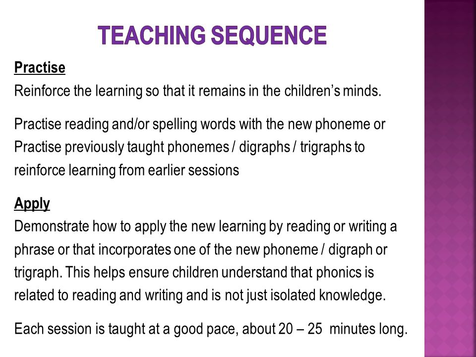 Practise Reinforce the learning so that it remains in the children's minds.