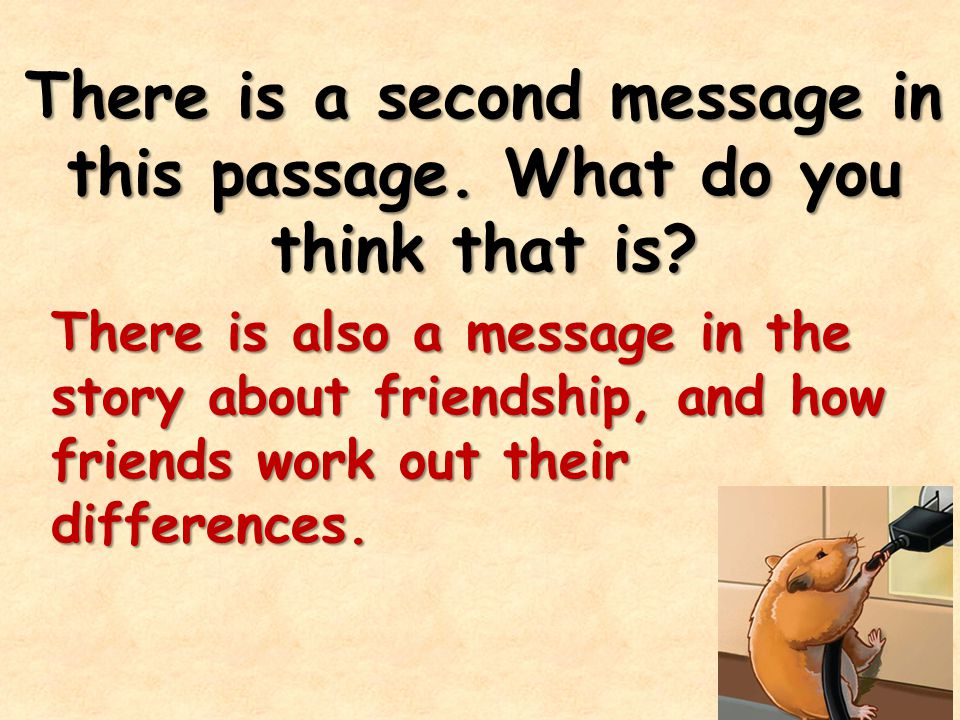 There is a second message in this passage.What do you think that is.