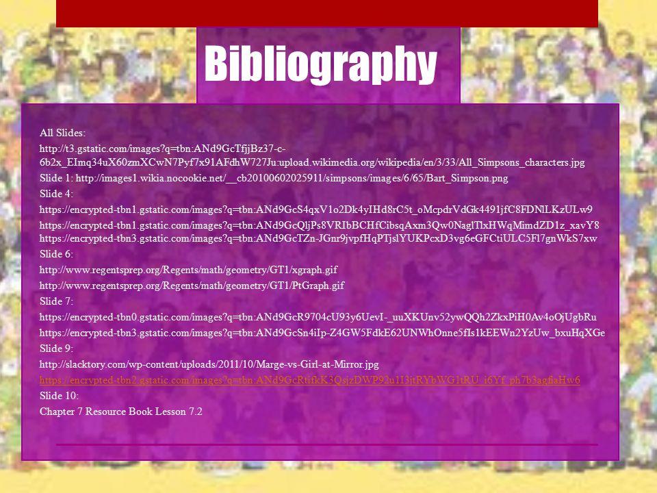 Bibliography All Slides: http://t3.gstatic.com/images?q=tbn:ANd9GcTfjjBz37-c- 6b2x_EImq34uX60zmXCwN7Pyf7x91AFdhW727Ju:upload.wikimedia.org/wikipedia/e