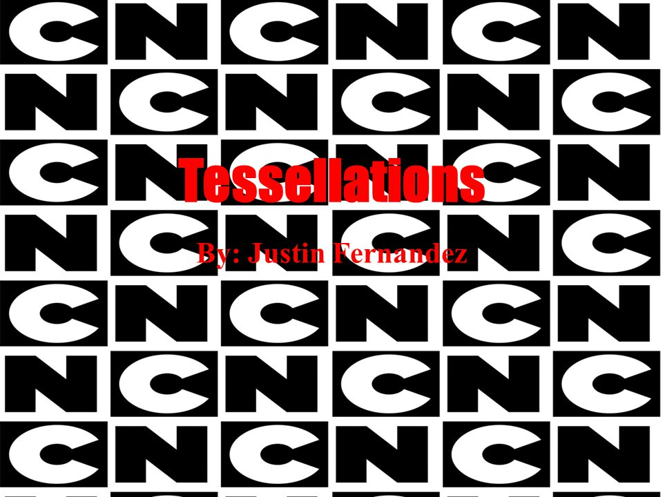 Tessellations By: Justin Fernandez