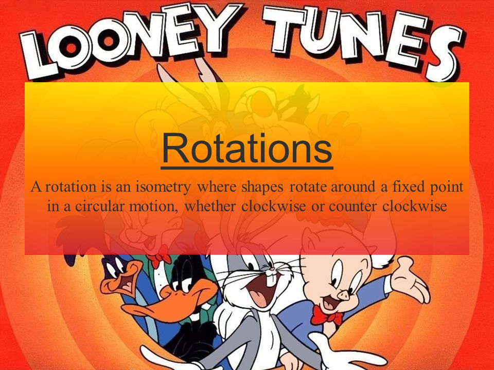 Rotations A rotation is an isometry where shapes rotate around a fixed point in a circular motion, whether clockwise or counter clockwise