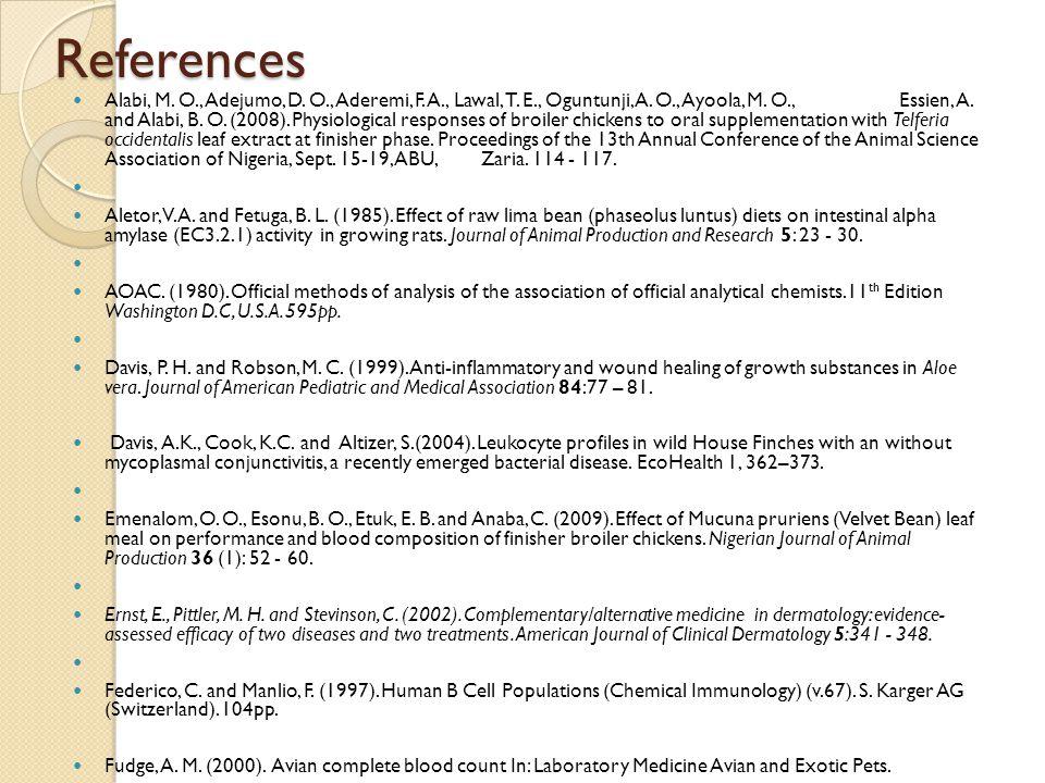 References Alabi, M. O., Adejumo, D. O., Aderemi, F. A., Lawal, T. E., Oguntunji, A. O., Ayoola, M. O., Essien, A. and Alabi, B. O. (2008). Physiologi