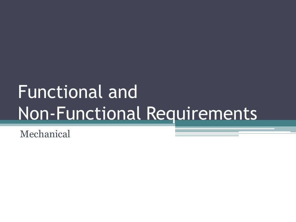 Functional and Non-Functional Requirements Mechanical