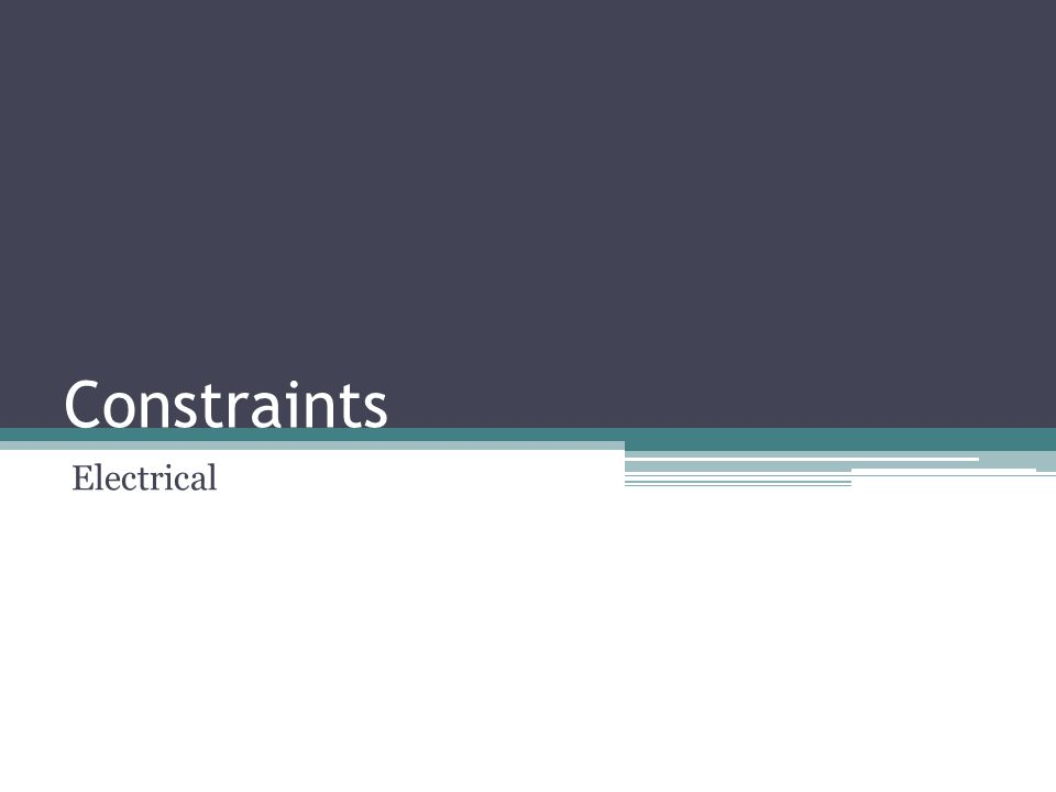 Constraints Electrical