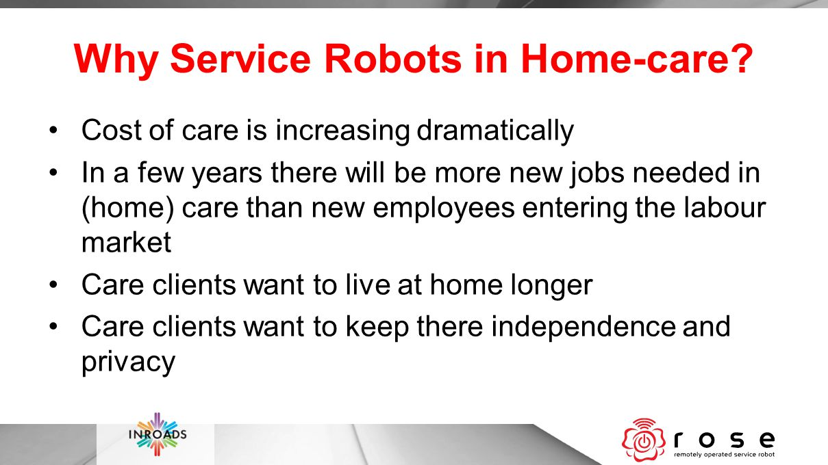 Why Service Robots in Home-care.