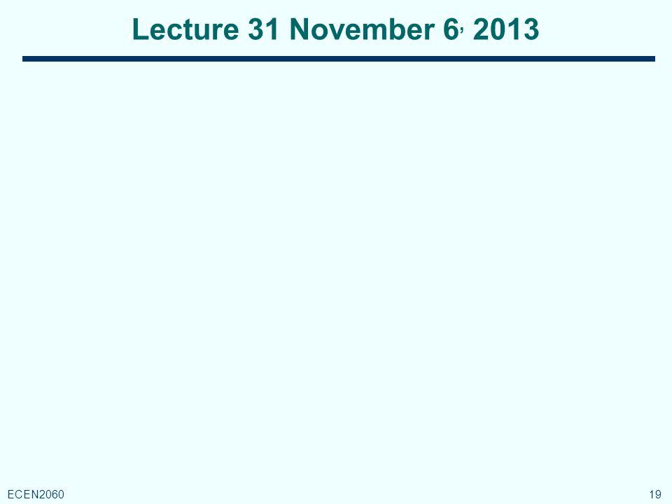Lecture 31 November 6, 2013 19 ECEN2060