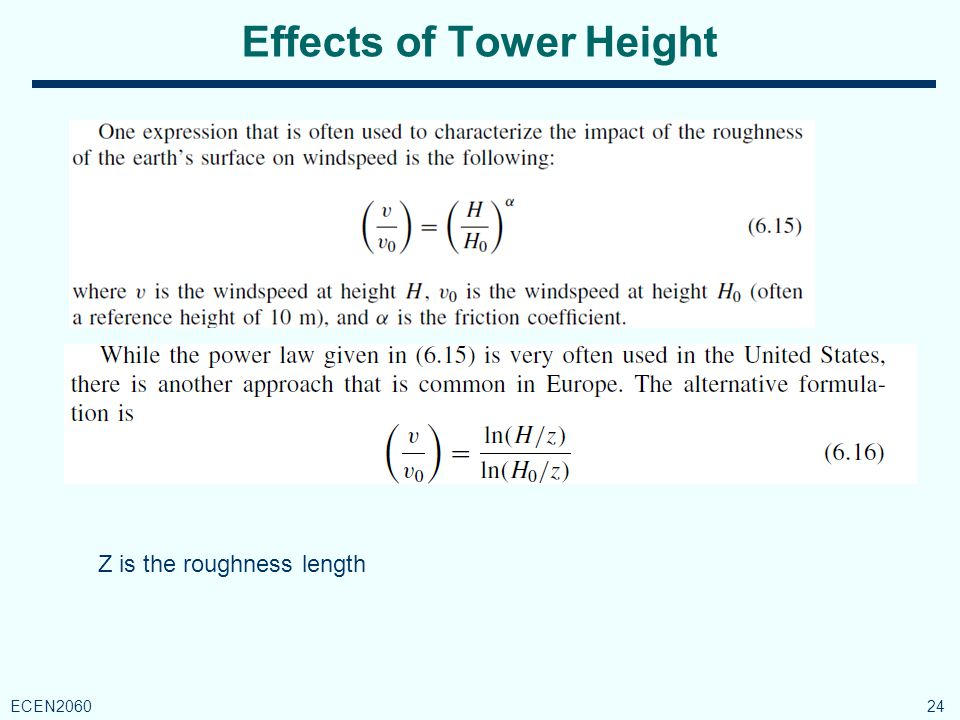 Effects of Tower Height 24 ECEN2060 Z is the roughness length