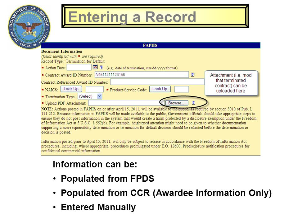 Entering a Record Information can be: Populated from FPDS Populated from CCR (Awardee Information Only) Entered Manually