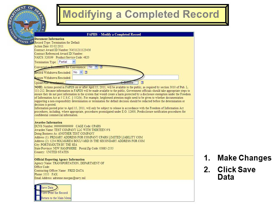 Modifying a Completed Record 1.Make Changes 2.Click Save Data