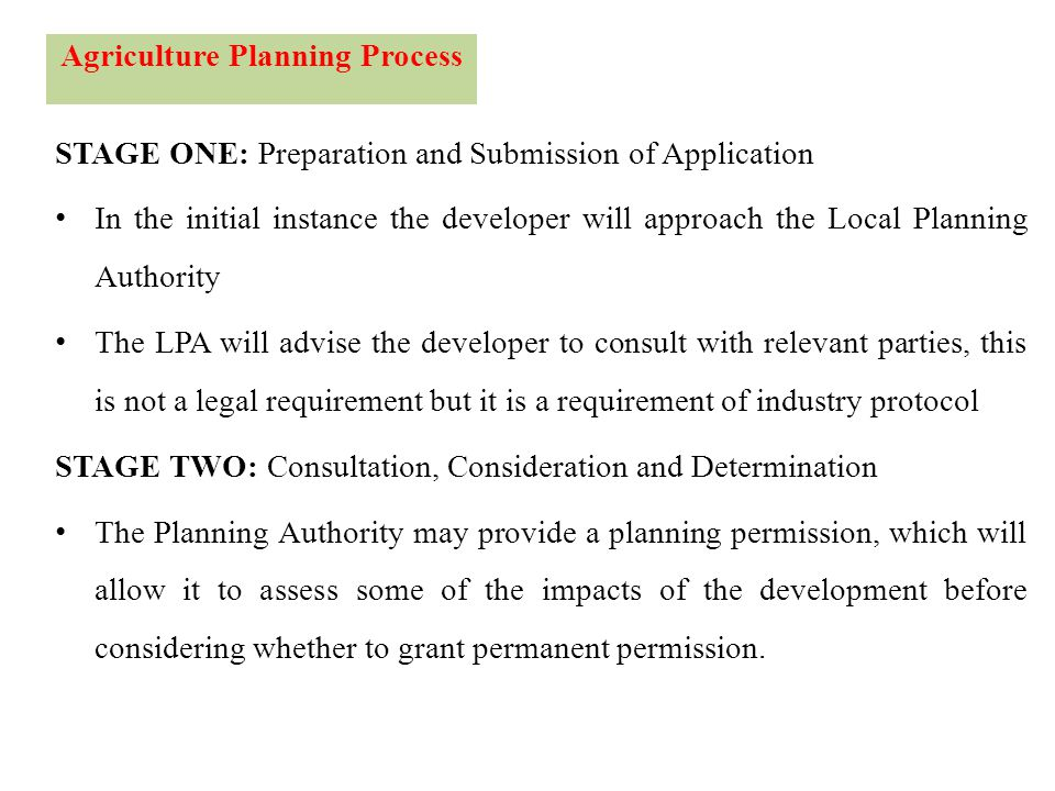 STAGE ONE: Preparation and Submission of Application In the initial instance the developer will approach the Local Planning Authority The LPA will adv