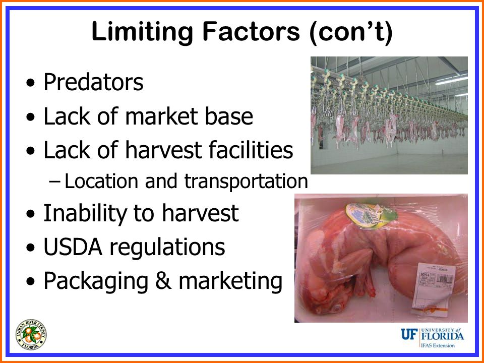 Predators Lack of market base Lack of harvest facilities –Location and transportation Inability to harvest USDA regulations Packaging & marketing Limiting Factors (con't)
