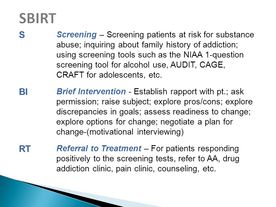  Screening, Brief Intervention and Referral to Treatment (SBIRT) is a well-studied screening and intervention procedure to improve patients' short- term health outcomes and reduce health care costs.