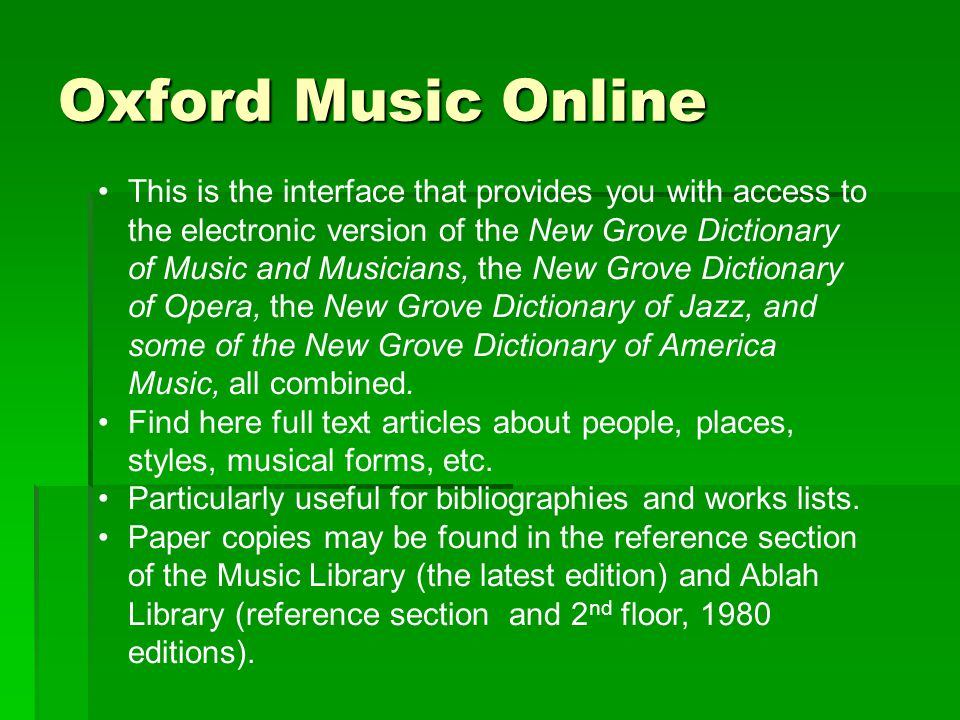 Access Oxford Music Online through the library webpage by clicking on the link to Electronic Databases (Or click on the Resources by Subject link, or select the Subject Guides tab.