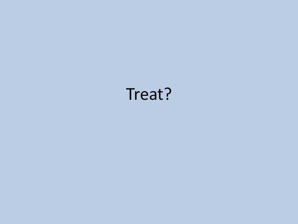 Treat?