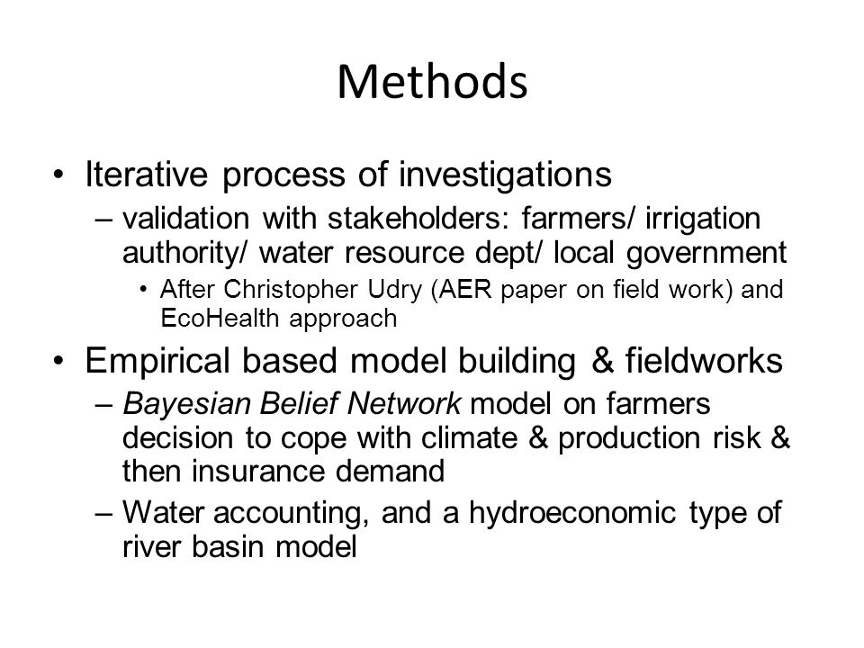Methods Iterative process of investigations –validation with stakeholders: farmers/ irrigation authority/ water resource dept/ local government After