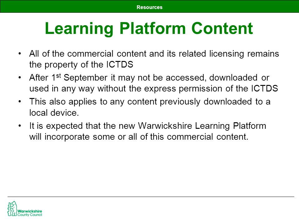 Resources All of the commercial content and its related licensing remains the property of the ICTDS After 1 st September it may not be accessed, downl