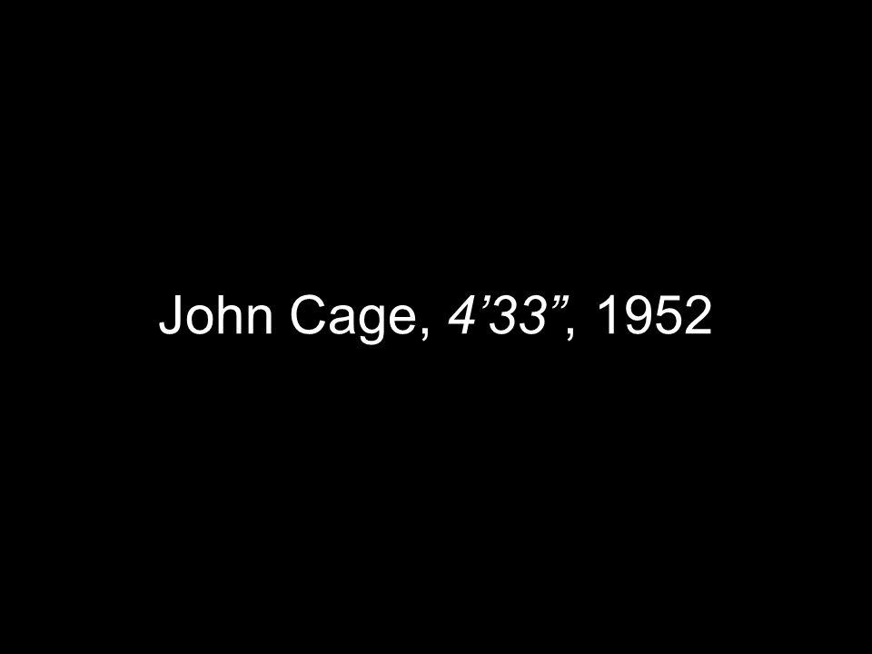 John Cage, 4'33 , 1952