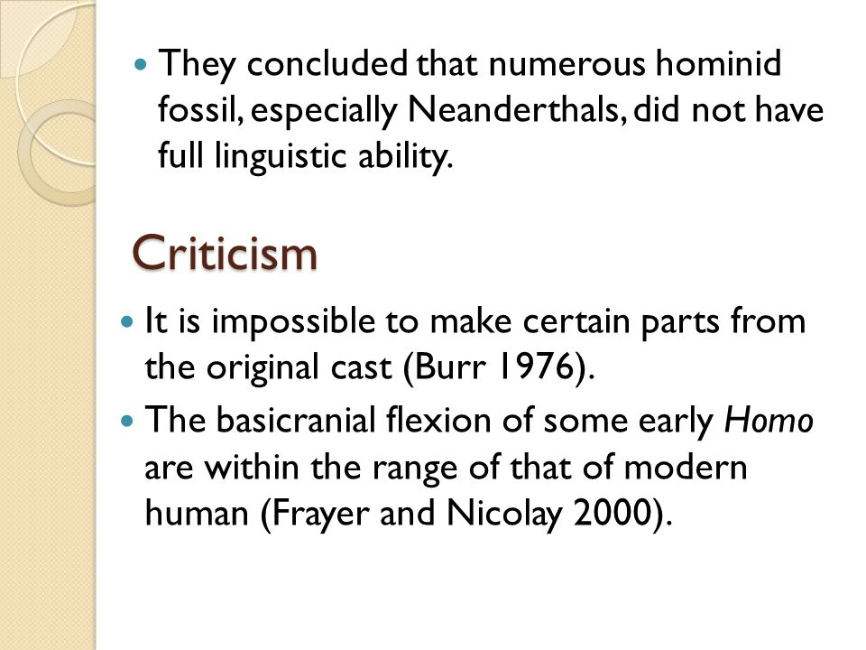 They concluded that numerous hominid fossil, especially Neanderthals, did not have full linguistic ability.