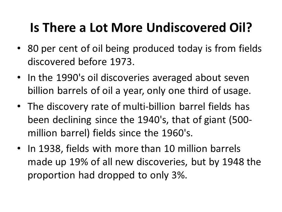 Is There a Lot More Undiscovered Oil.
