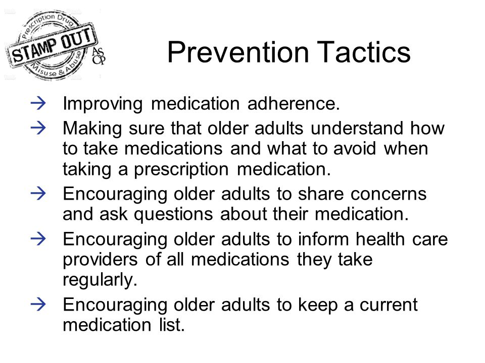 Prevention Tactics  Improving medication adherence.