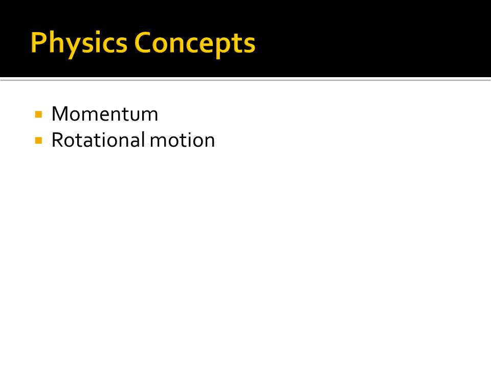  Momentum  Rotational motion