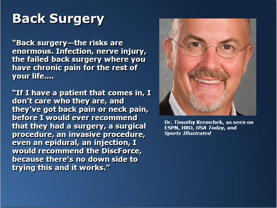 Back Surgery Back surgery—the risks are enormous.