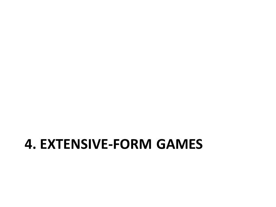 4. EXTENSIVE-FORM GAMES