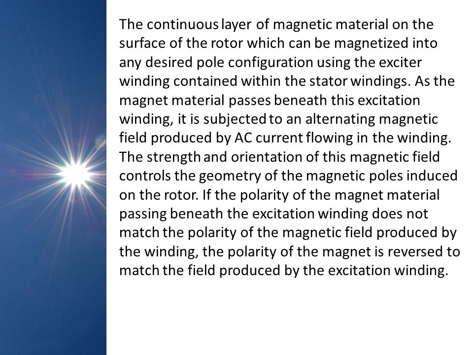 The continuous layer of magnetic material on the surface of the rotor which can be magnetized into any desired pole configuration using the exciter wi