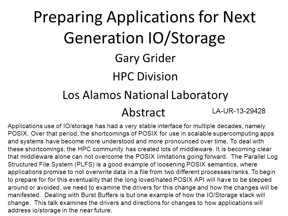 Preparing Applications for Next Generation IO/Storage Gary Grider HPC Division Los Alamos National Laboratory LA-UR-13-29428