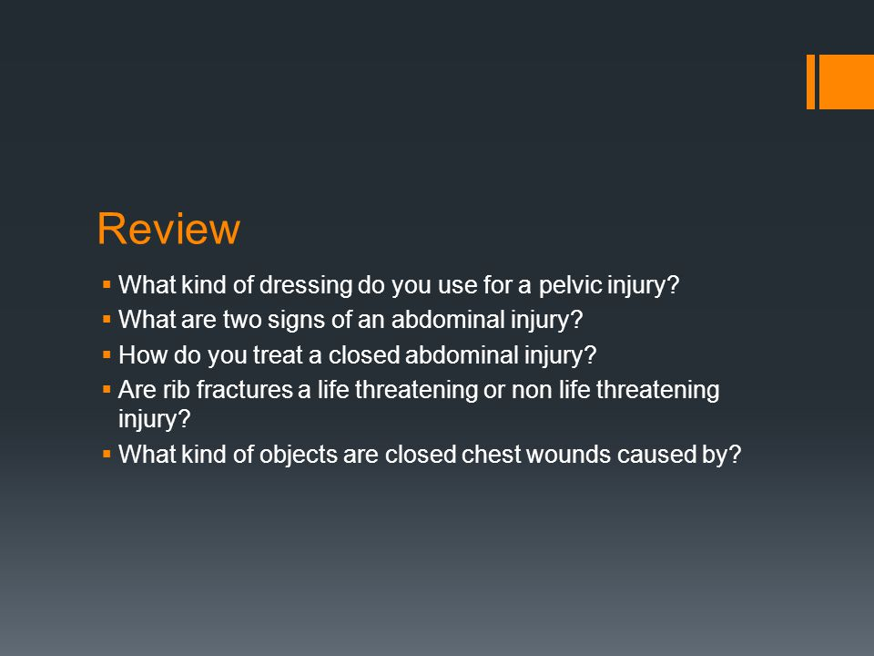 Review  What kind of dressing do you use for a pelvic injury.