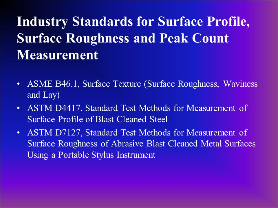 Industry Standards for Surface Profile, Surface Roughness and Peak Count Measurement ASME B46.1, Surface Texture (Surface Roughness, Waviness and Lay)