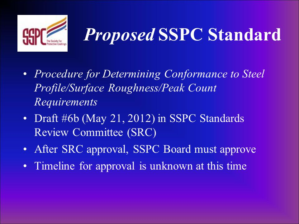 Proposed SSPC Standard Procedure for Determining Conformance to Steel Profile/Surface Roughness/Peak Count Requirements Draft #6b (May 21, 2012) in SS