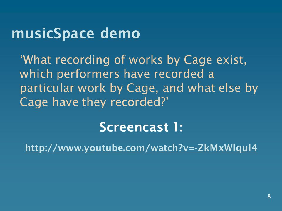 musicSpace demo 8 'What recording of works by Cage exist, which performers have recorded a particular work by Cage, and what else by Cage have they re