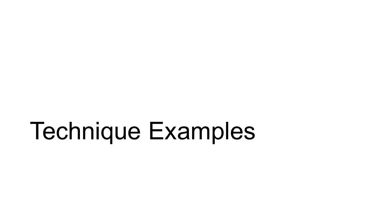 Technique Examples