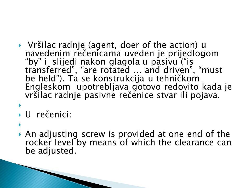 """ Vršilac radnje (agent, doer of the action) u navedenim rečenicama uveden je prijedlogom """"by"""" i slijedi nakon glagola u pasivu (""""is transferred"""", """"ar"""
