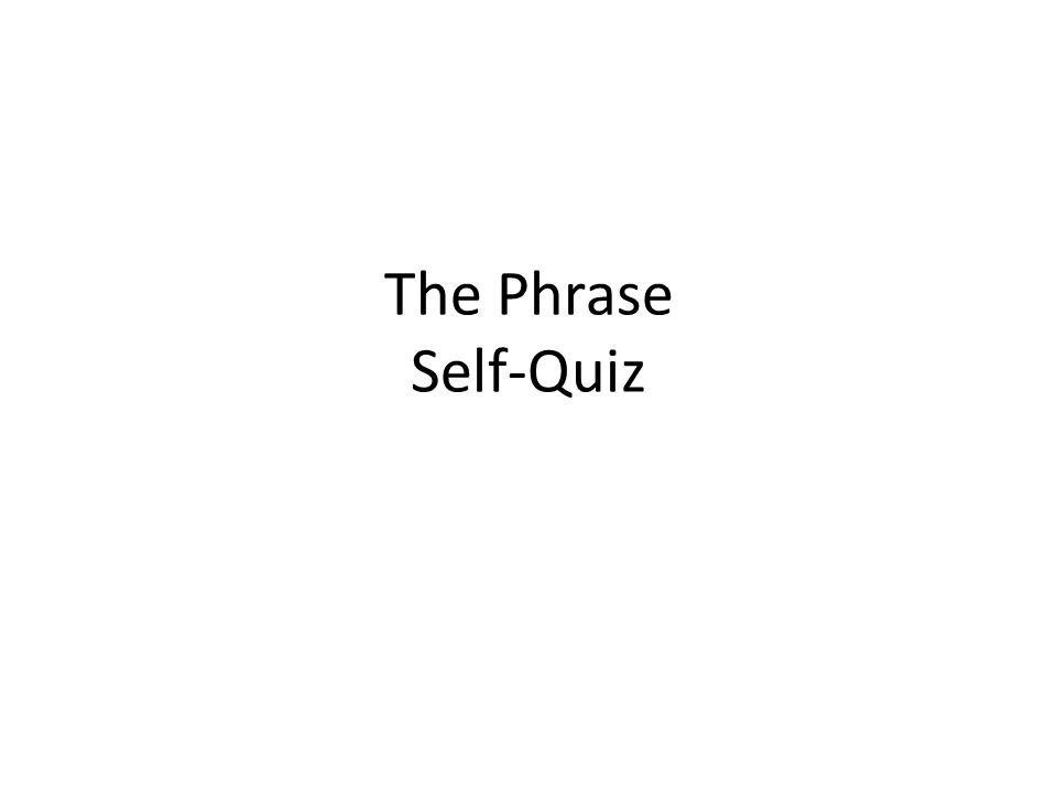 The Phrase Self-Quiz