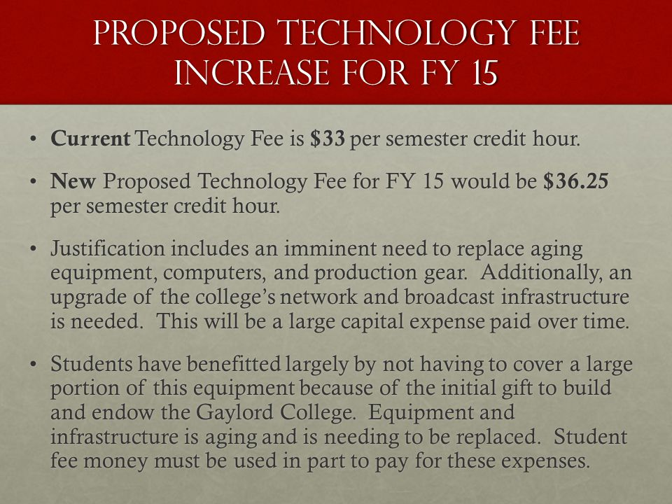 Proposed Consolidated Course Fee Increase for FY 15 Current Consolidated Course Fee is $28.50 per semester credit hour.