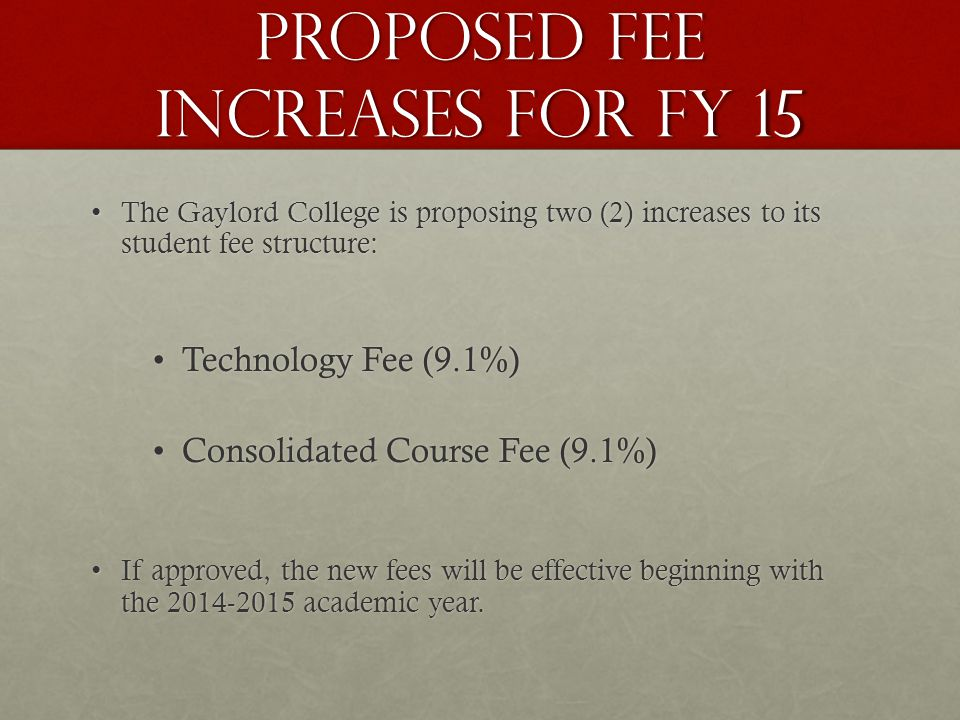 Proposed Technology Fee Increase for FY 15 Current Technology Fee is $33 per semester credit hour.