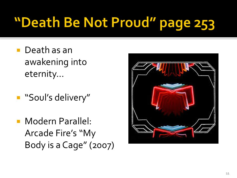 """ Death as an awakening into eternity…  """"Soul's delivery""""  Modern Parallel: Arcade Fire's """"My Body is a Cage"""" (2007) 11"""