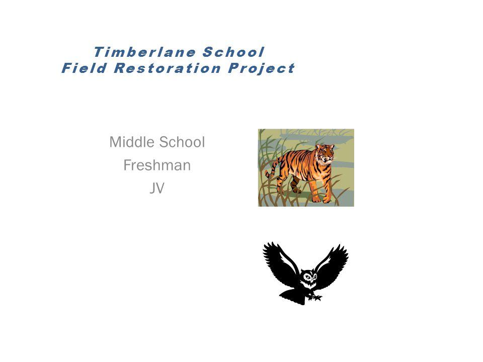Timberlane School Field Restoration Project Middle School Freshman JV