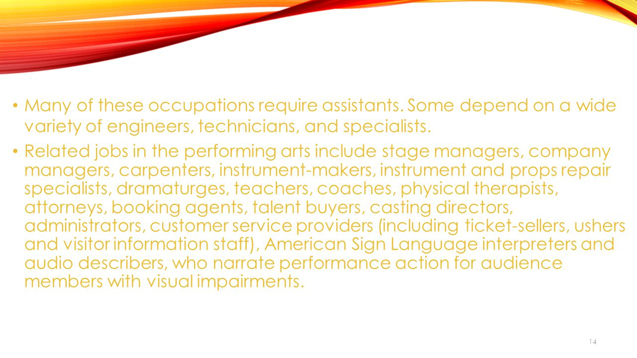 14 Many of these occupations require assistants.