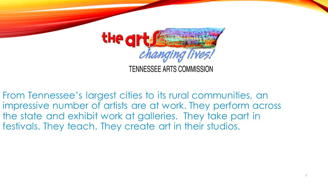 6 From Tennessee's largest cities to its rural communities, an impressive number of artists are at work.