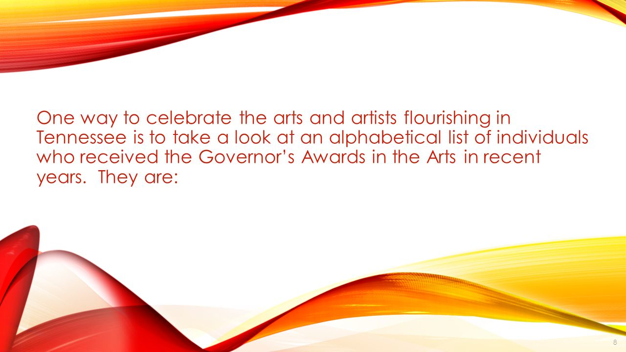 RECIPIENTS OF THE GOVERNOR'S AWARDS IN THE ARTS Ann Patchett, bestselling author and founder of Parnassus Books, Nashville Bets Ramsey, fiber artist, quilter, writer and curator, Nashville Bobby Blue Bland, blues musician, Germantown Charles J.